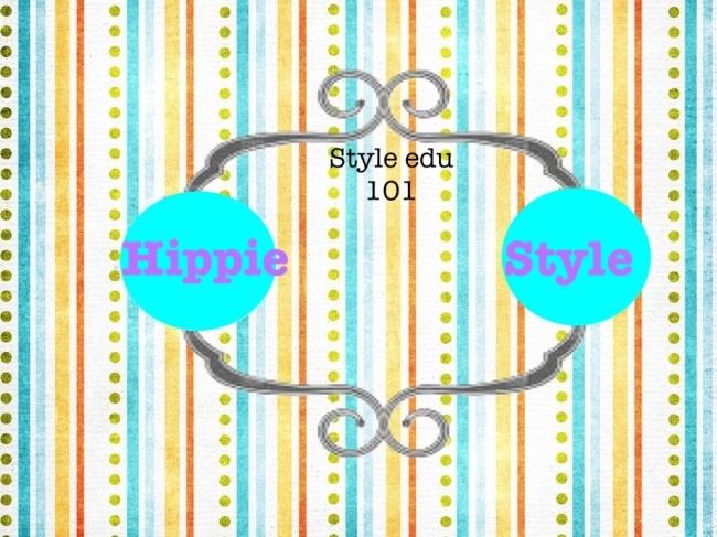 Style education 101 : Hippie Fashion style